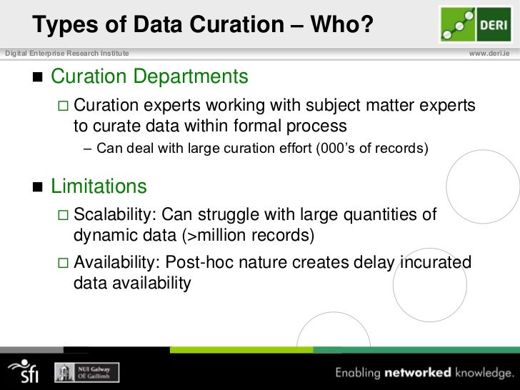 Types of Data Curation<br />Multiple approaches to curate data, no single correct way<br />Who?<br />Individual Curators<b...