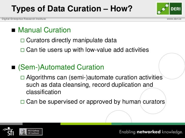 Types of Data Curation – Who?<br />Curation Departments<br />Curation experts working with subject matter experts to curat...