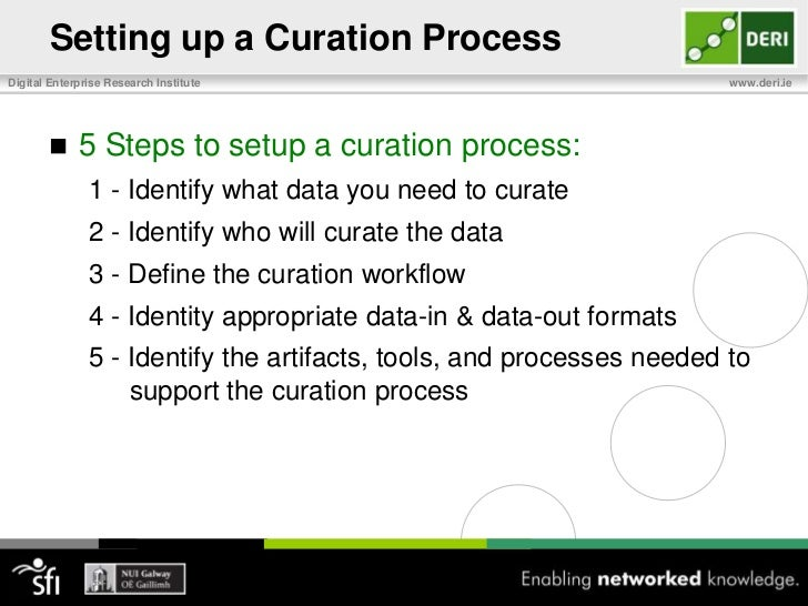 Types of Data Curation – How?<br />Manual Curation<br />Curators directly manipulate data<br />Can tie users up with low-v...