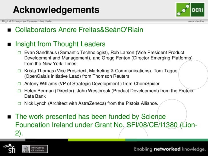 Acknowledgements<br />Collaborators Andre Freitas & SeánO'Riain<br />Insight from Thought Leaders<br />Evan Sandhaus (Sema...