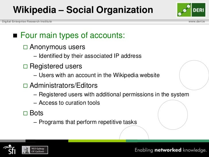 Wikipedia<br />Decentralized environment supports creation of high quality information with:<br />Social organization<br /...