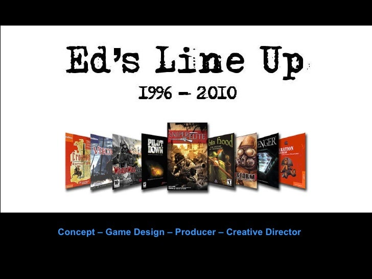 Concept – Game Design – Producer – Creative Director