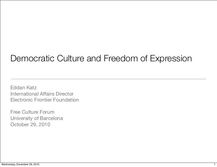 Democratic Culture and Freedom of Expression      Eddan Katz      International Affairs Director      Electronic Frontier ...