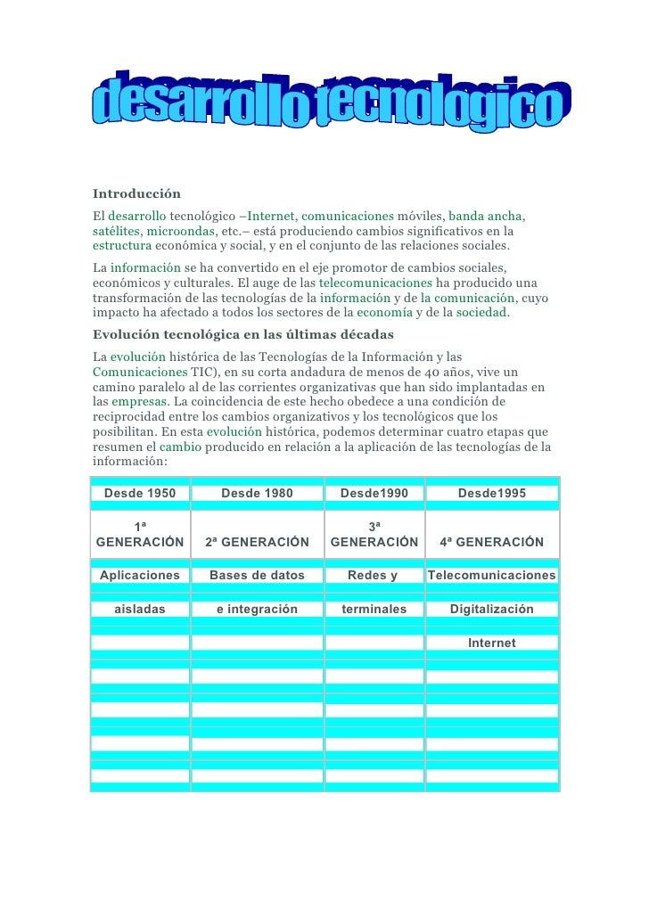 Introducción El desarrollo tecnológico –Internet, comunicaciones móviles, banda ancha, satélites, microondas, etc.– está p...