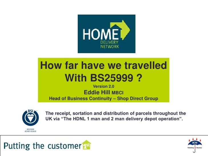 How far have we travelled     With BS25999 ?                       Version 2.0                   Eddie Hill MBCI   Head of...