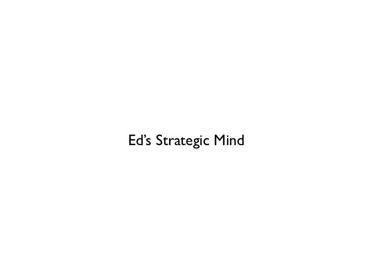 Ed's Strategic Mind