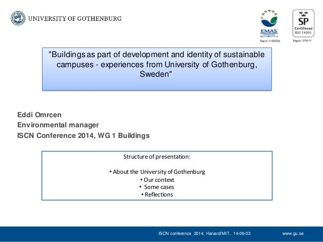 "www.gu.seISCN conference 2014, Harvard/MIT, 14-06-03 ""Buildings as part of development and identity of sustainable campuse..."