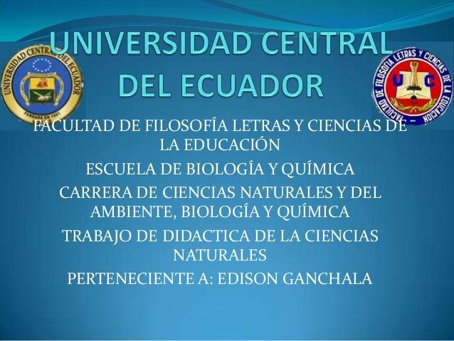 FACULTAD DE FILOSOFÍA LETRAS Y CIENCIAS DE              LA EDUCACIÓN      ESCUELA DE BIOLOGÍA Y QUÍMICA   CARRERA DE CIENC...