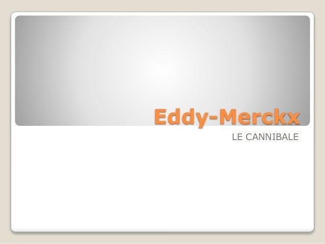 Eddy-Merckx LE CANNIBALE