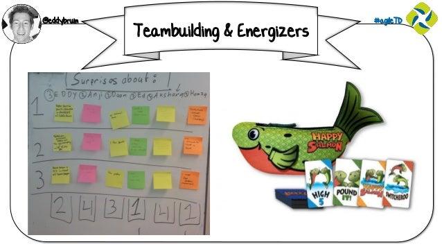 @eddybruin #agileTD Teambuilding & Energizers