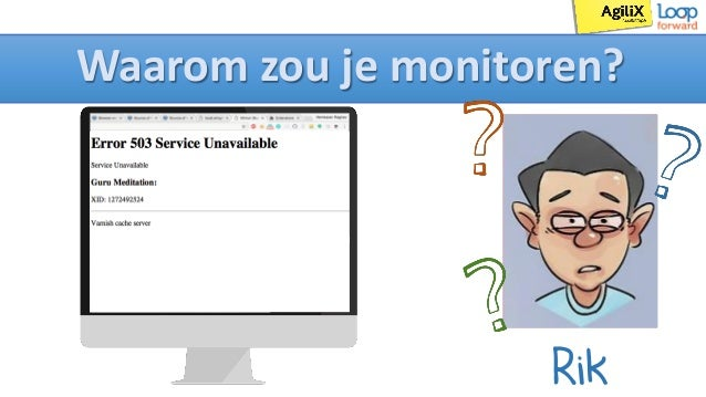 Waarom zou je monitoren? Rik