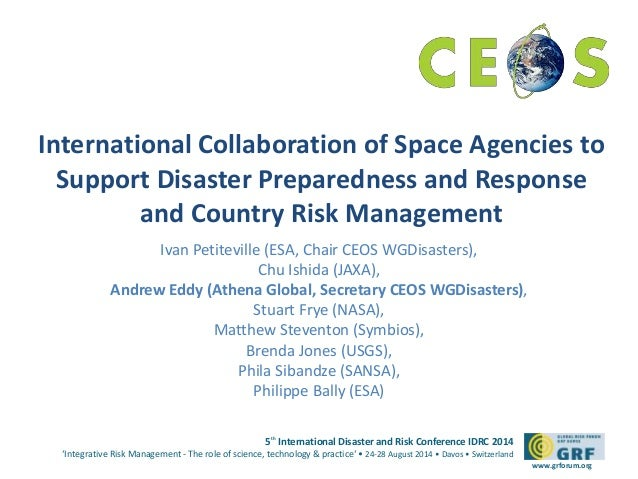 International Collaboration of Space Agencies to  Support Disaster Preparedness and Response  5th International Disaster a...