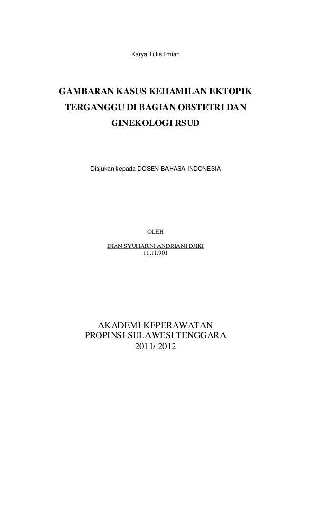 Karya Tulis Ilmiah  GAMBARAN KASUS KEHAMILAN EKTOPIK TERGANGGU DI BAGIAN OBSTETRI DAN GINEKOLOGI RSUD  Diajukan kepada DOS...