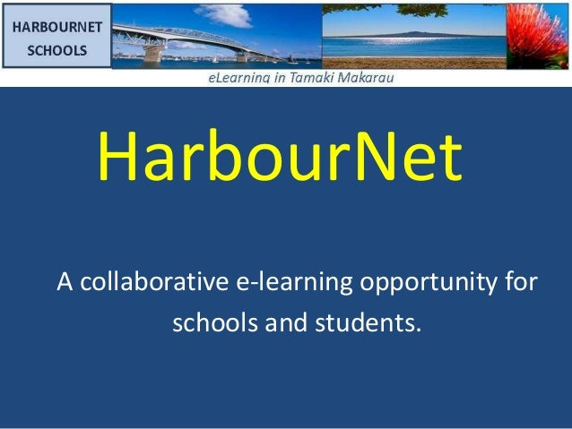 HarbourNetA collaborative e-learning opportunity forschools and students.