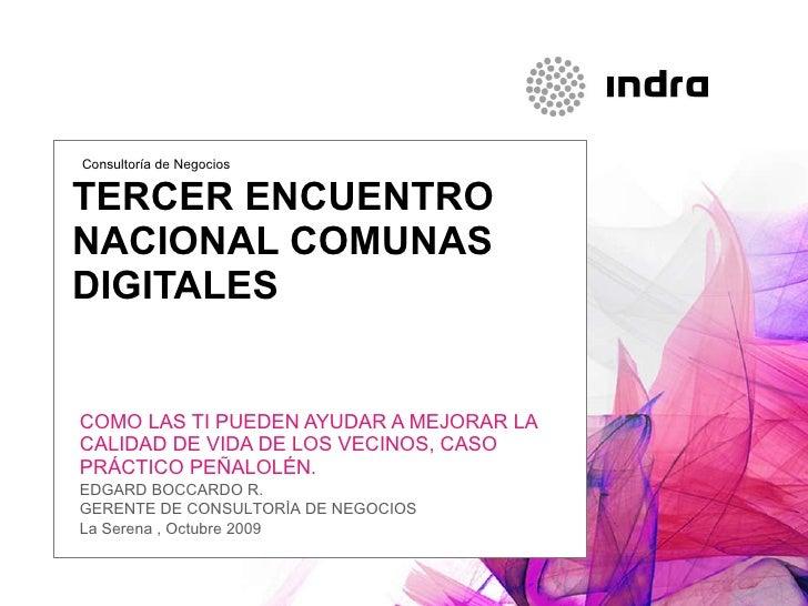 TERCER ENCUENTRO NACIONAL COMUNAS DIGITALES COMO LAS TI PUEDEN AYUDAR A MEJORAR LA CALIDAD DE VIDA DE LOS VECINOS, CASO PR...