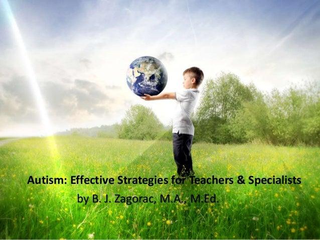 Autism: Effective Strategies for Teachers & Specialists by B. J. Zagorac, M.A., M.Ed.