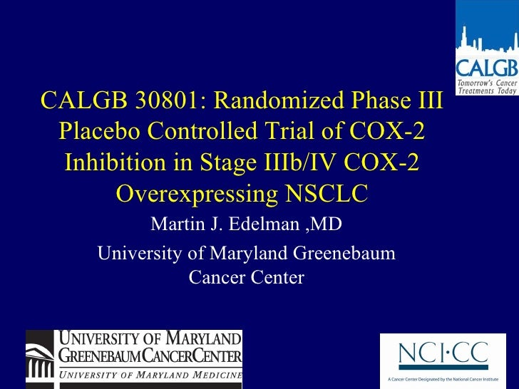 CALGB 30801: Randomized Phase III Placebo Controlled Trial of COX-2 Inhibition in Stage IIIb/IV COX-2 Overexpressing NSCLC...