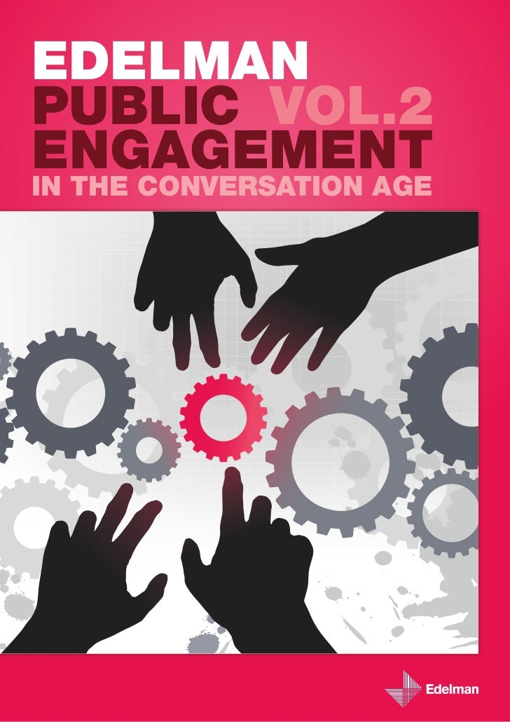 EDELMANPUBLIC VOL.2ENGAGEMENTIN THE CONVERSATION AGE