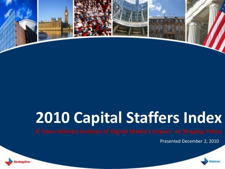 2010 Capital Staffers IndexA Trans-Atlantic Analysis of Digital Media's Impact on Shaping Policy                          ...