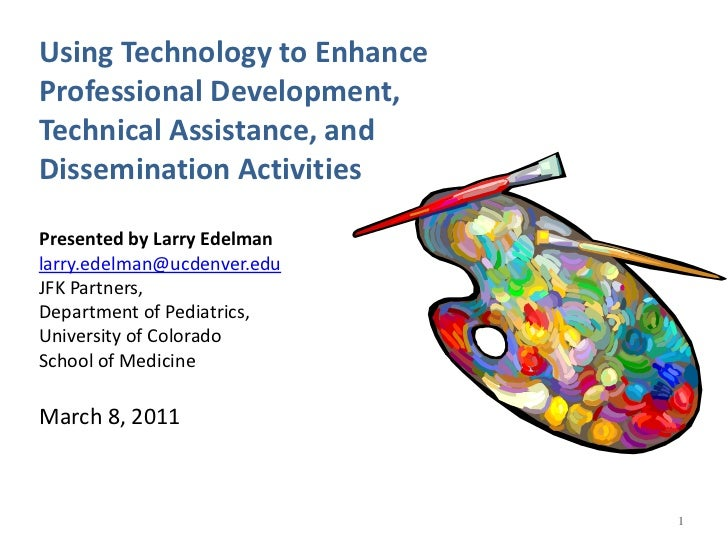 1<br />Using Technology to EnhanceProfessional Development,Technical Assistance, andDissemination Activities<br />Presente...