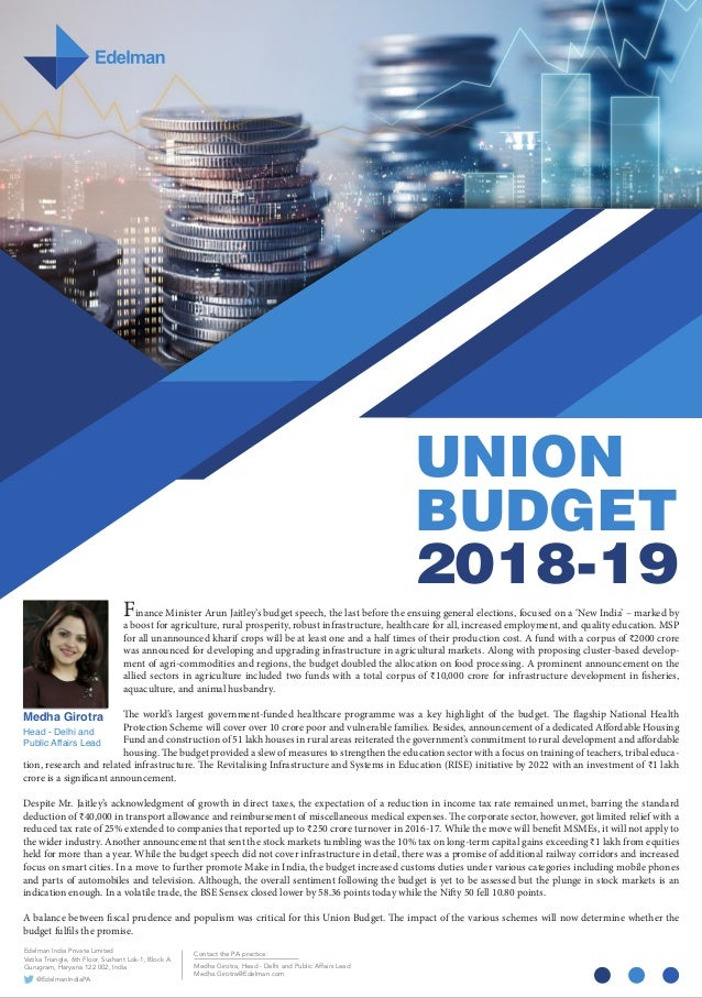 UNION BUDGET 2018-19 Medha Girotra Head - Delhi and Public Affairs Lead Finance Minister Arun Jaitley's budget speech, the...
