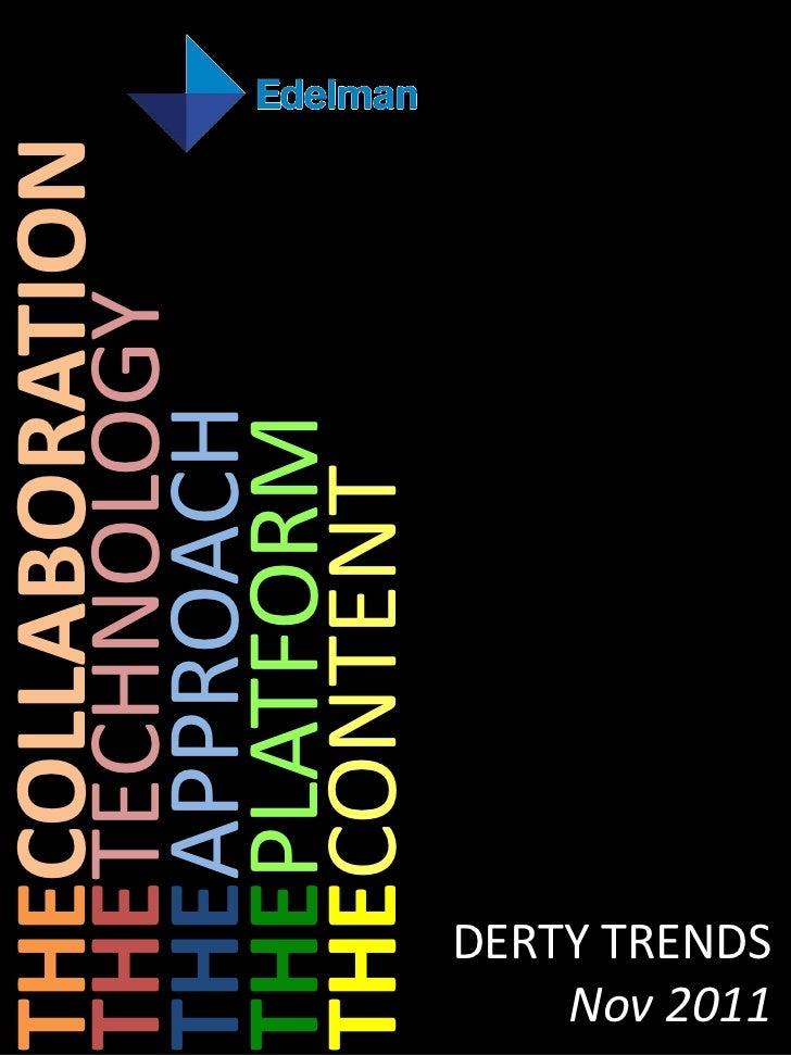 THECOLLABORATIONTHETECHNOLOGYTHEAPPROACHTHEPLATFORMTHECONTENTDERTY TRENDS    Nov 2011