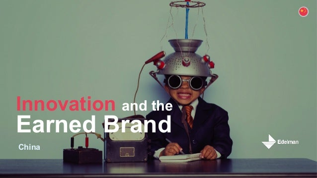 Innovation and the Earned Brand China