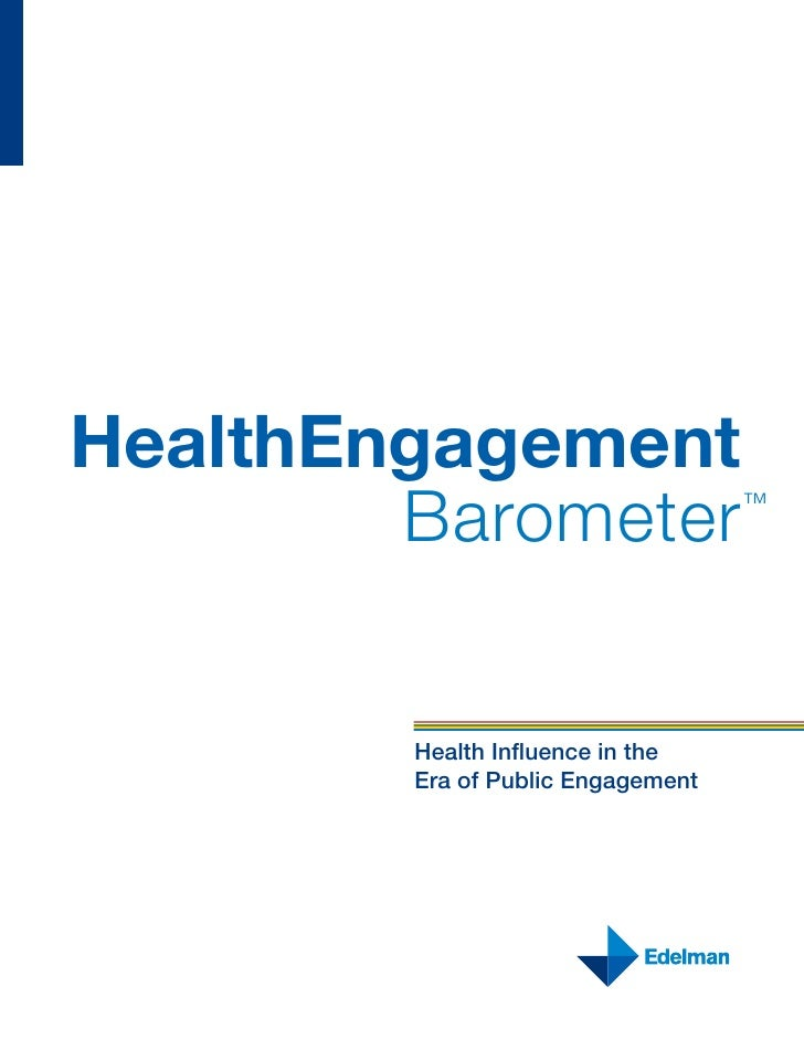 HealthEngagement        Barometer                  ™        Health Influence in the        Era of Public Engagement