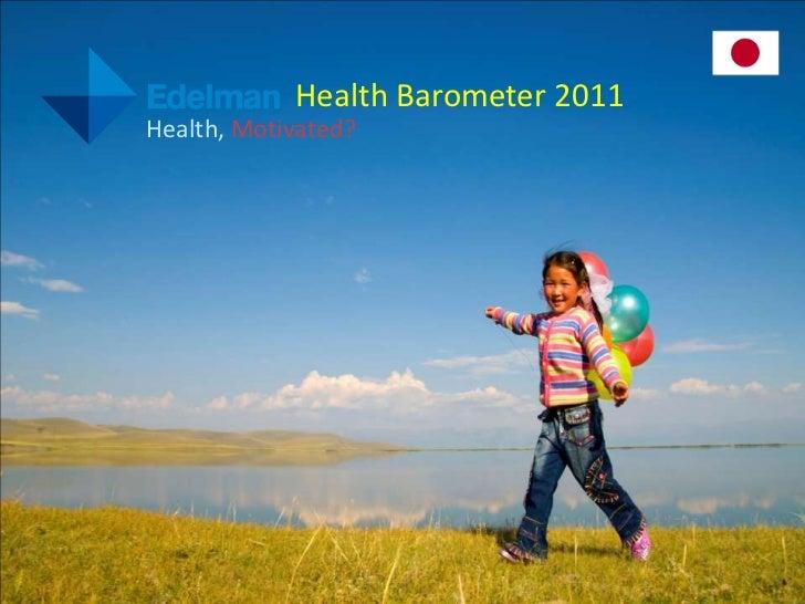 Health Barometer 2011     Health, Motivated?HealthBarometer 2011                           1