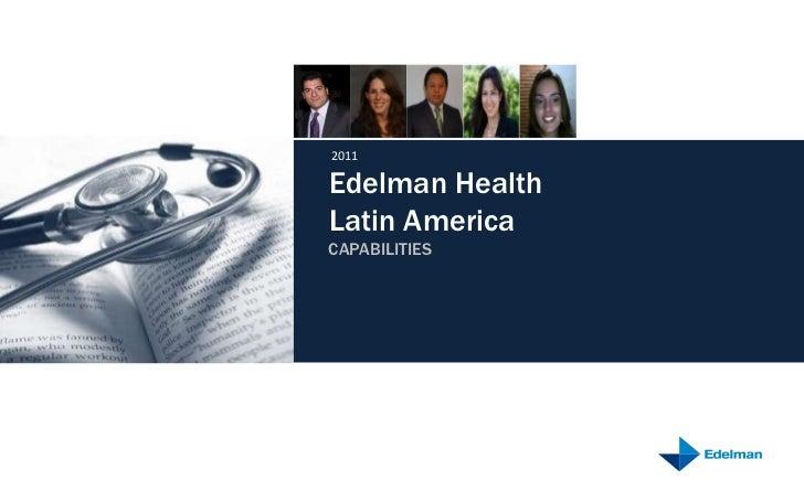 2011Edelman HealthLatin AmericaCAPABILITIES