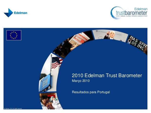 2010 Edelman Trust Barometer Março 2010 Resultados para Portugal
