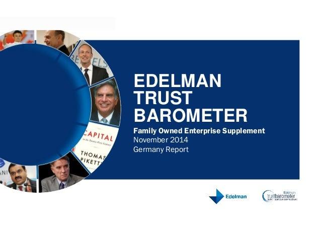 November 2014 Germany Report EDELMAN TRUST BAROMETER Family Owned Enterprise Supplement