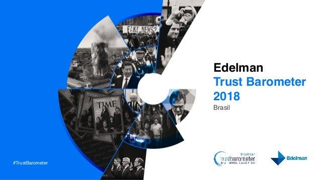 #TrustBarometer Edelman Trust Barometer 2018 Brasil