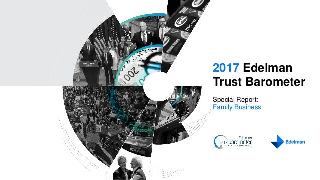 2017 Edelman Trust Barometer Special Report: Family Business