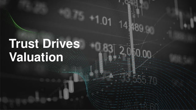 Trust Drives Valuation