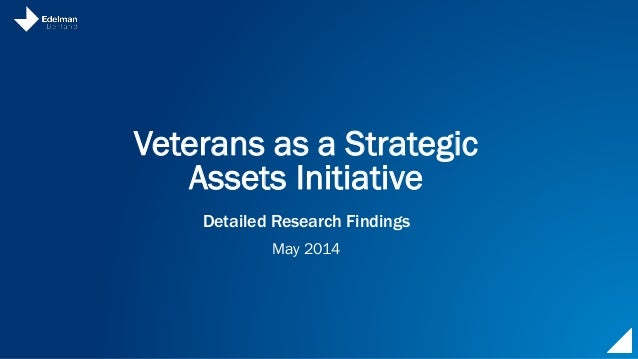 Veterans as a Strategic Assets Initiative Detailed Research Findings May 2014
