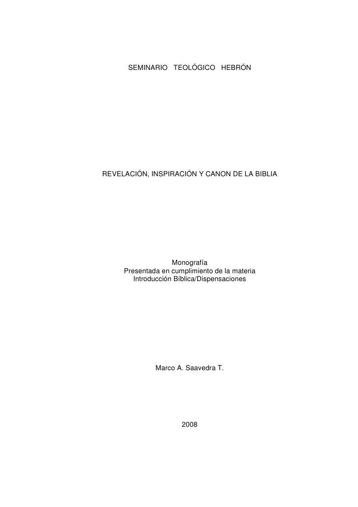 SEMINARIO TEOLÓGICO HEBRÓN     REVELACIÓN, INSPIRACIÓN Y CANON DE LA BIBLIA                         Monografía      Presen...