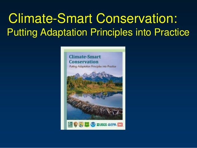 Climate-Smart Conservation: Putting Adaptation Principles into Practice