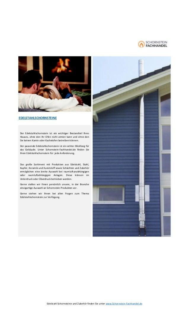 Edelstahl Schornsteine und Zubehör finden Sie unter www.Schornstein-Fachhandel.de EDELSTAHLSCHORNSTEINE Der Edelstahlschor...