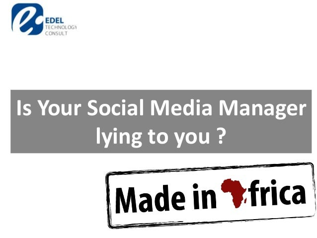 Is Your Social Media Manager lying to you ?