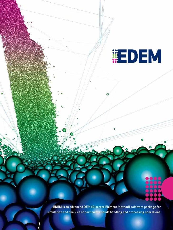 EDEM is an advanced DEM (Discrete Element Method) software package for simulation and analysis of particulate solids handl...