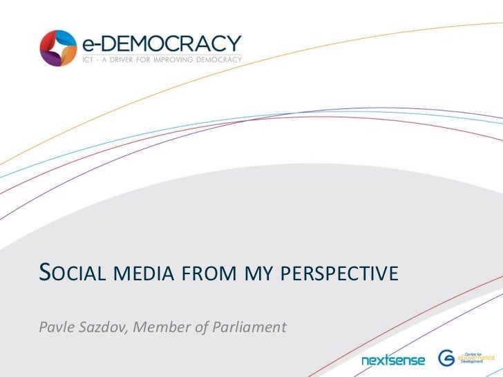 SOCIAL MEDIA FROM MY PERSPECTIVEPavle Sazdov, Member of Parliament