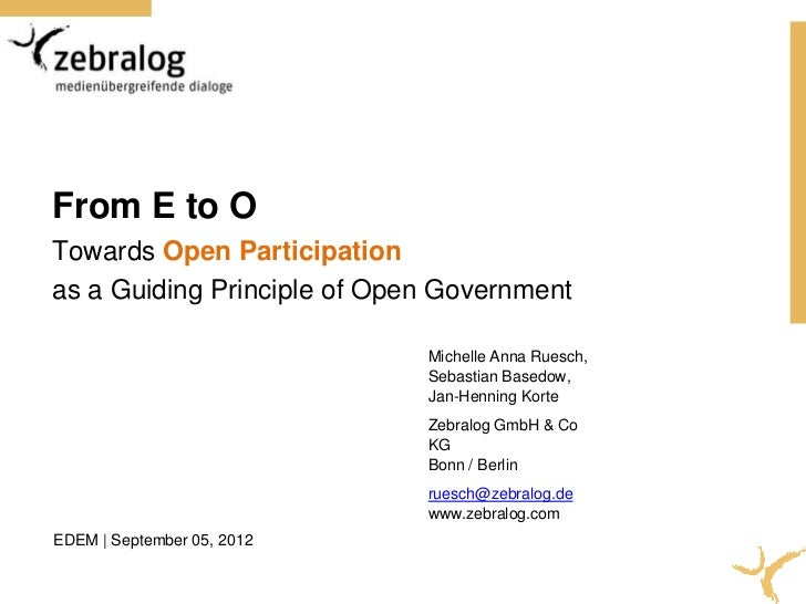 From E to OTowards Open Participationas a Guiding Principle of Open Government                             Michelle Anna R...