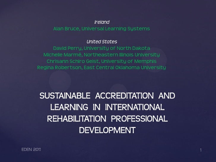 Ireland      Alan Bruce, Universal Learning Systems                    United States      David Perry, University of North...