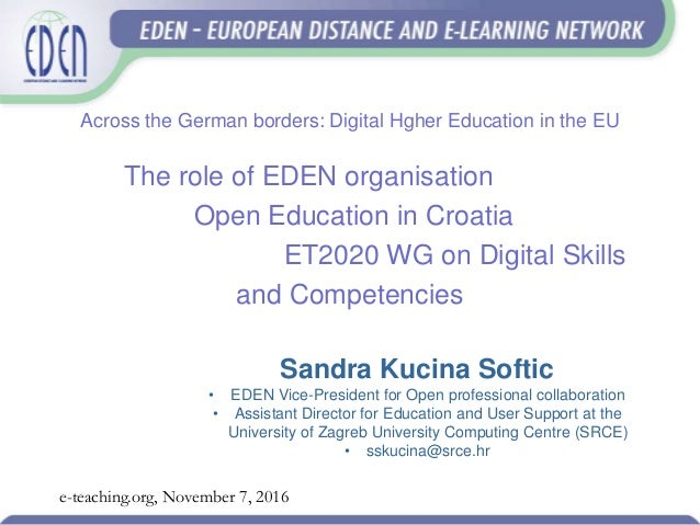 Across the German borders: Digital Hgher Education in the EU The role of EDEN organisation Open Education in Croatia ET202...