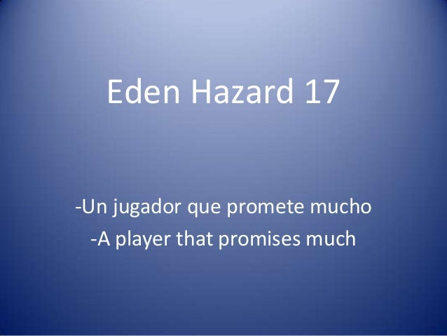 Eden Hazard 17 -Un jugador que promete mucho -A player that promises much