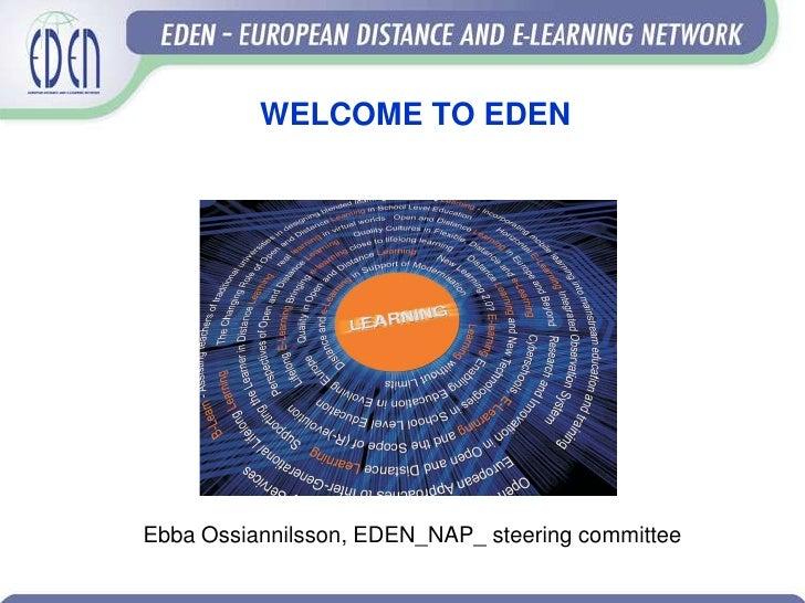 WELCOME TO EDENEbba Ossiannilsson, EDEN_NAP_ steering committee