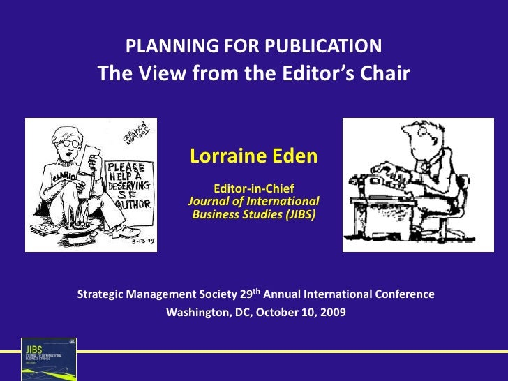PLANNING FOR PUBLICATION    The View from the Editor's Chair                       Lorraine Eden                          ...