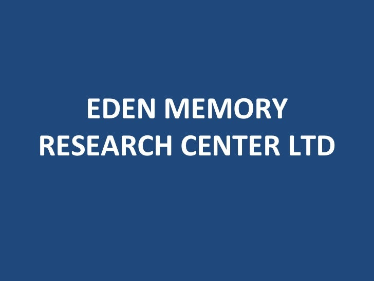 Eden Memory Research Center Presentation