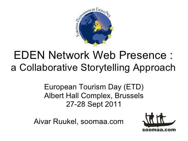 EDEN Network Web Presence :a Collaborative Storytelling Approach       European Tourism Day (ETD)       Albert Hall Comple...